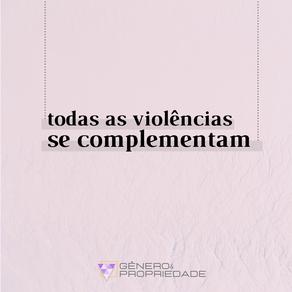 Todas as violências se complementam