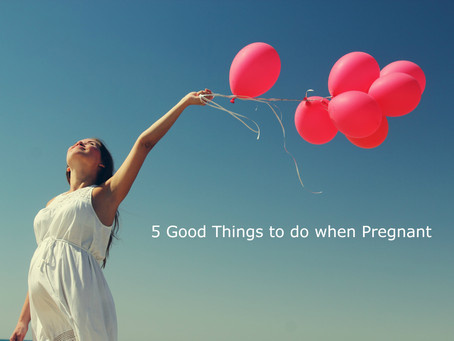 5 good things to do when you are pregnant