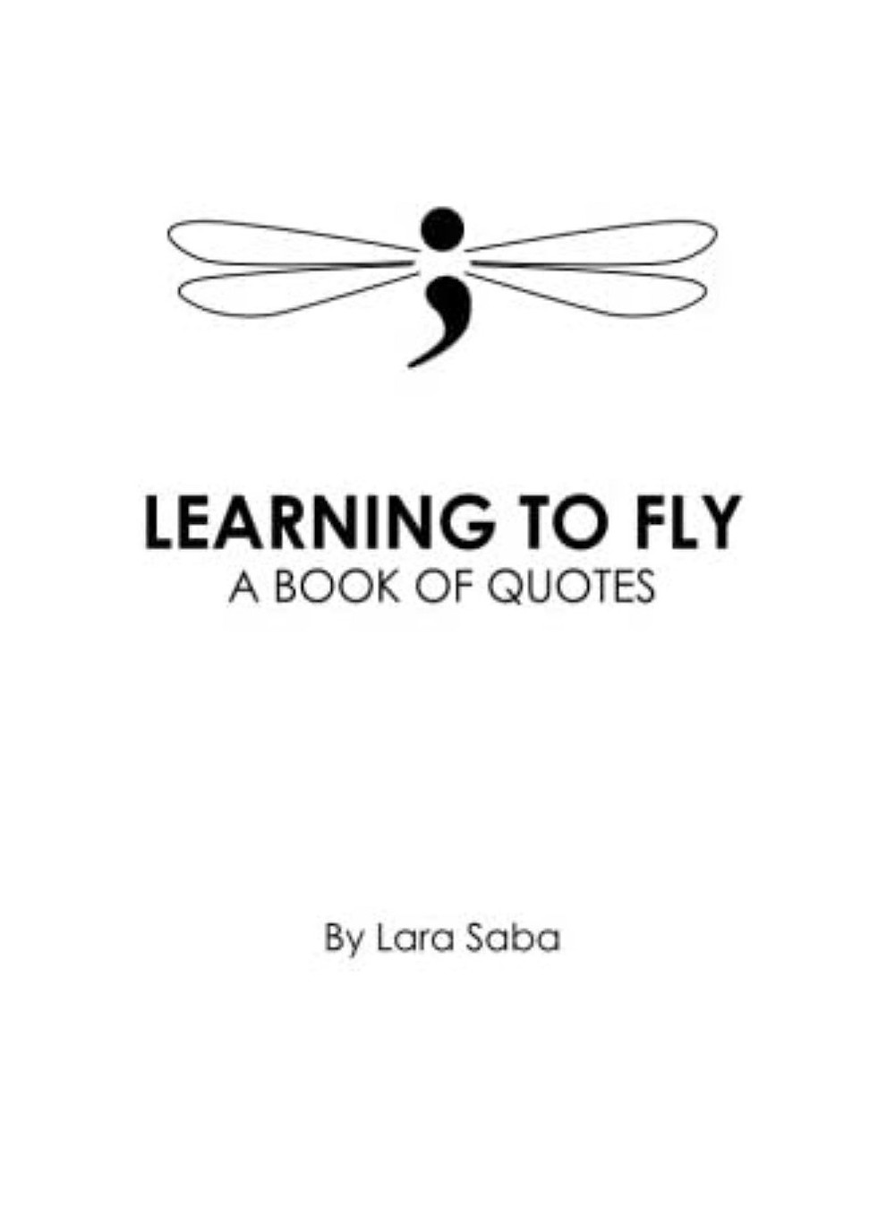 Learning to Fly: A Book of Quotes by Lara Saba