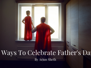 7 Ways To Celebrate Father's Day