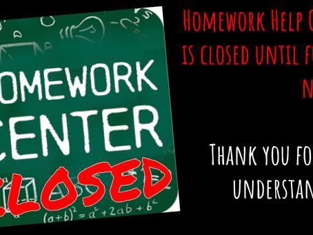 Homework Help Center is Closed