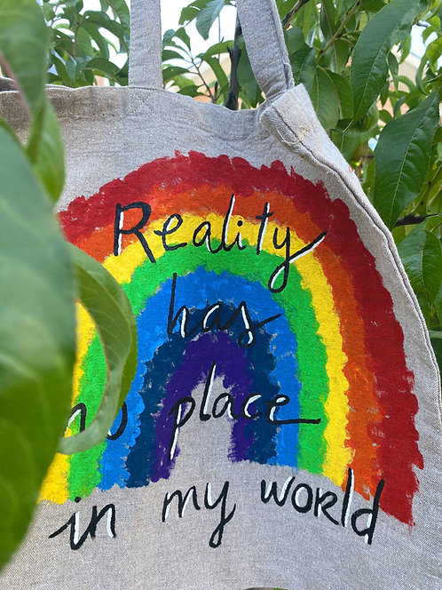 Tote bag Reality has no place in my world