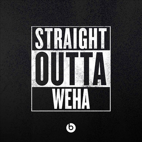Straight Outta WeHa
