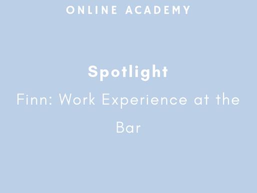 Spotlight: Finn's Work Experience in the Bar