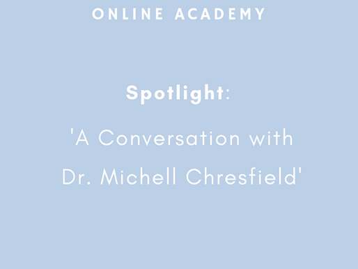 Spotlight: A Conversation with Dr. Michell Chresfield
