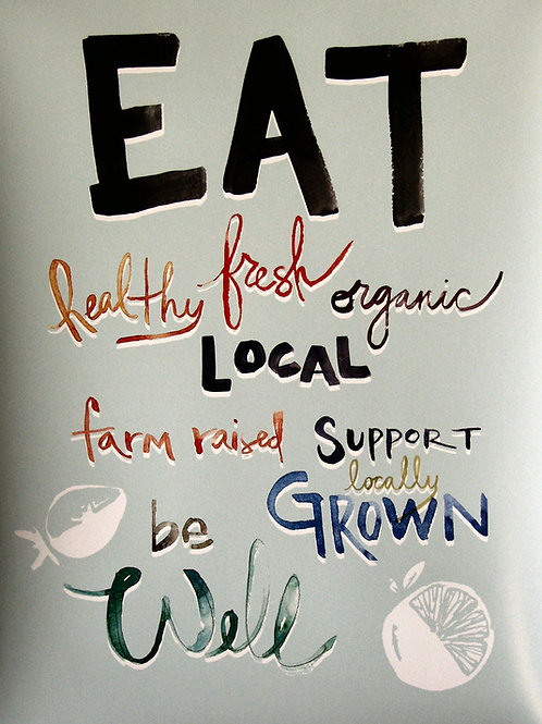 """Eat Fresh, Local, etc"""