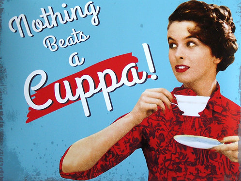 """Nothing beats a Cuppa!"""