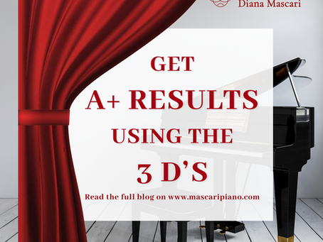 How Piano Students Can Get A+ Results by Using the 3 D's