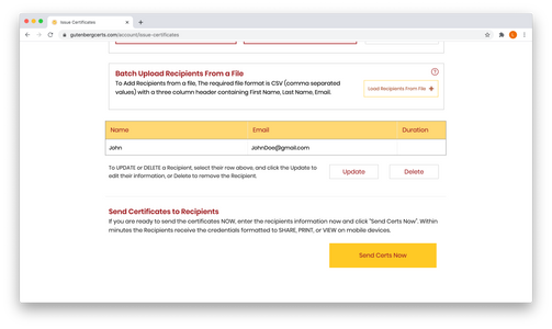 "Recipients can be updated or edited. Highlight the row of the Recipient to modify, and choose Update or Delete.  If you're ready to send the Certificates, click ""Send Certs Now"""