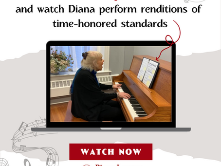 Watch Diana Play recent renditions of time-honored standards!