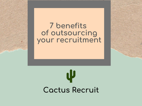 Here are 7 benefits of outsourcing your recruitment:
