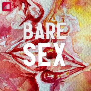 Bare Sex - Loud