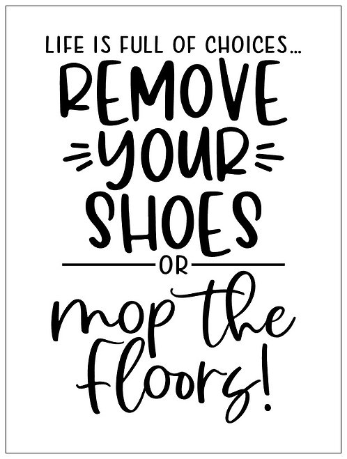 Remove Your Shoes; Signature Sign