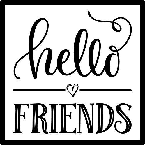 Hello Friends; Square Sign