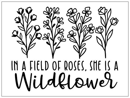 She is a Wildflower; Signature Sign