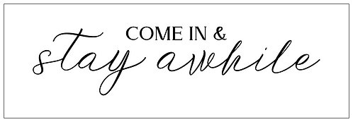 Come In & Stay Awhile; Plank Sign