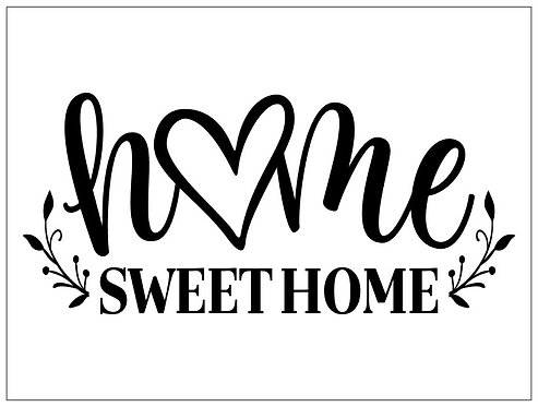 Home Sweet Home; Signature Sign