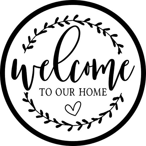 Welcome to our Home; Round Sign