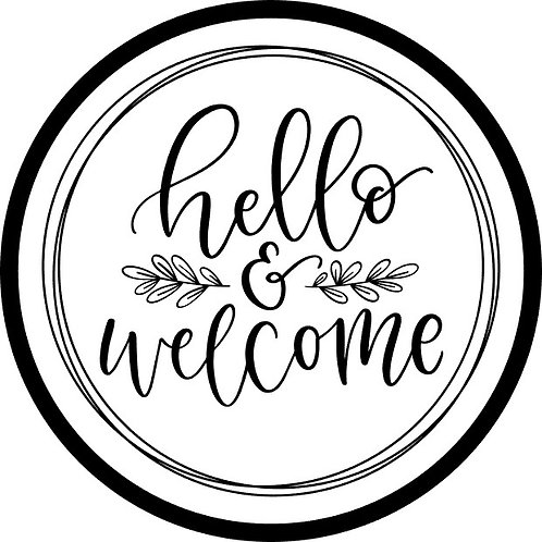 Hello & Welcome; Round Sign
