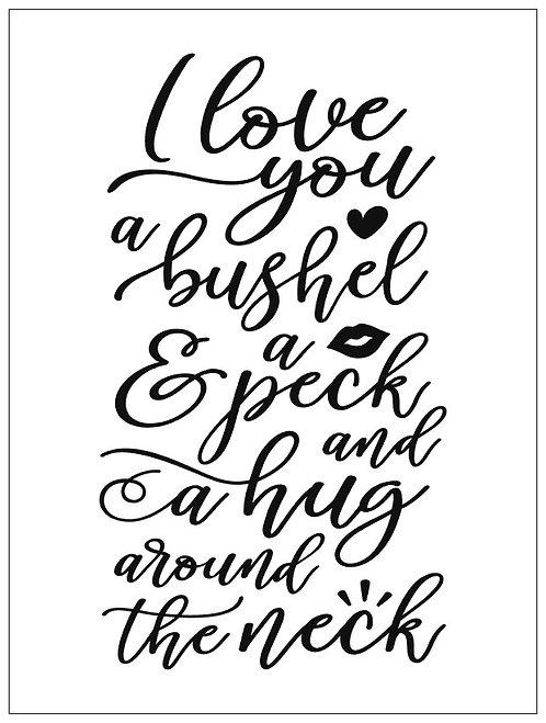 I Love You A Bushel & A Peck; Signature Sign