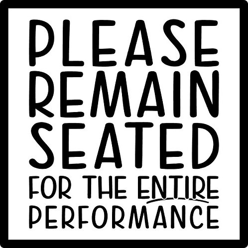 Please Remain Seated; Square Sign