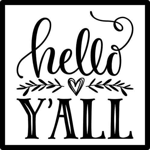 Hello Y'all; Square Sign