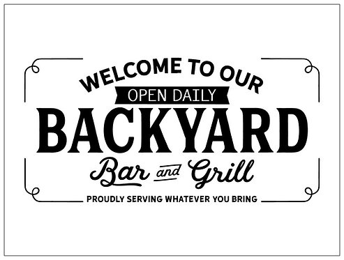Welcome to Our Backyard; Signature Sign