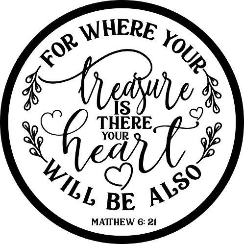 Matthew 6:21 ; Round Sign