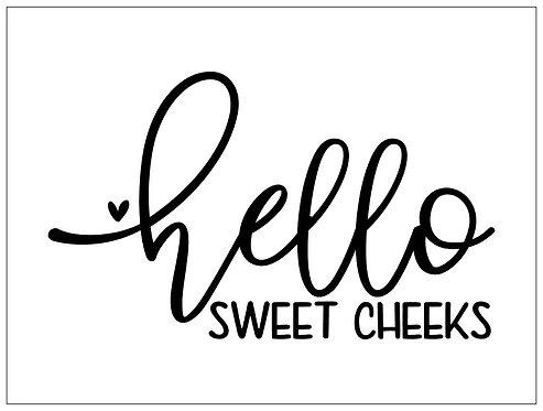 Hello Sweet Cheeks; Signature Sign