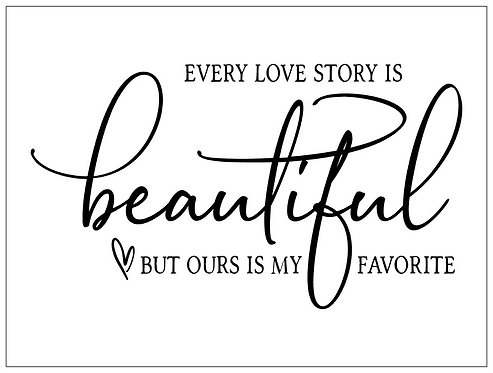 Every Love Story is Beautiful; Signature Sign