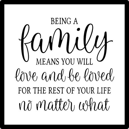 Family: Love and Be Loved; Square Sign