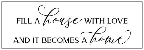 Fill A House With Love; Plank Sign