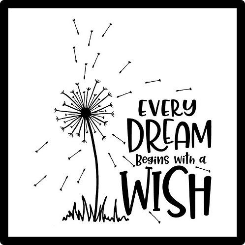 Every Dream Begins with a Wish; Square Sign