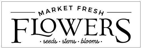 Market Fresh Flowers; Plank Sign