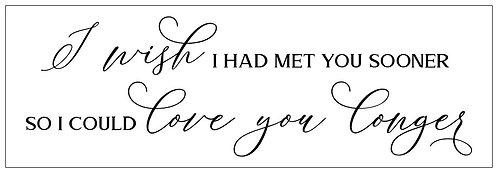 I Wish I Had Met You Sooner; Plank Sign