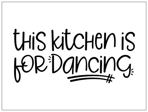 This Kitchen is for Dancing; Signature Sign
