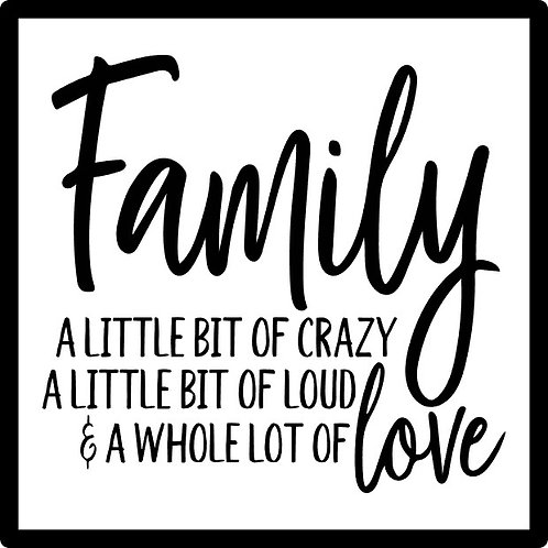 Family: Crazy, Loud & Love; Square Sign