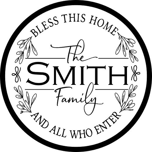 Bless This Home; Personalized Round Sign