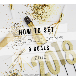 How to Choose Your Resolutions & Set Goals  in 2018