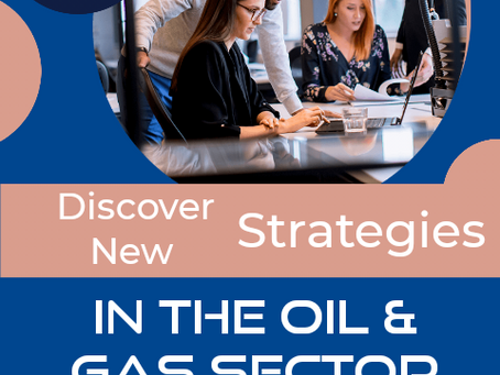 INNOVATIVE STRATEGIES FOR OIL AND GAS INDUSTRIES