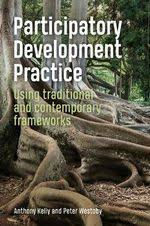 Participatory Development Practice, Using Traditional and Contemporary Framework
