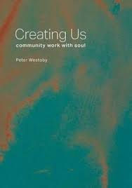 Creating Us: Community Work with Soul