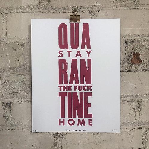 """Quarantine: Stay Home"" Print"