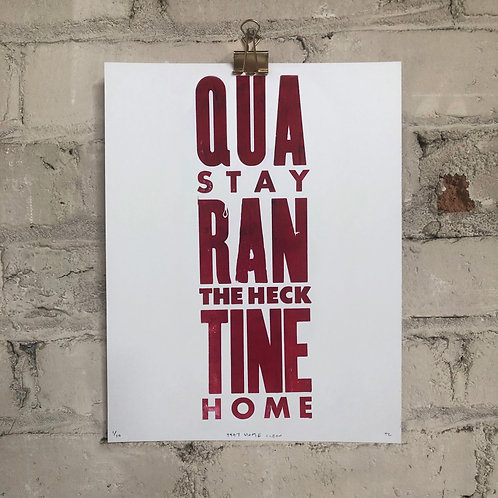 """Quarantine: Stay Home"" Print"