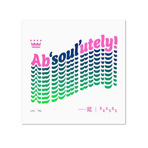 Ab'Soul'utely! Print