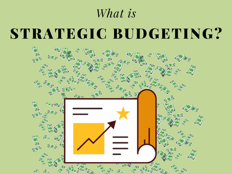 "What is ""Strategic Budgeting""?"