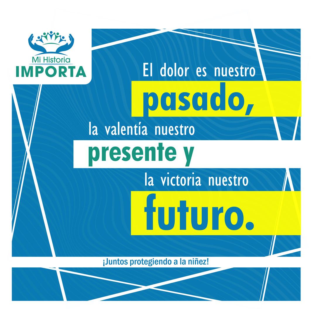 El dolor es nuestro pasado, la valentía nuestro presente y la victoria nuestro futuro.