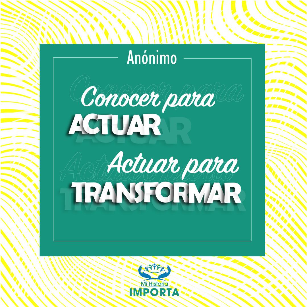 Conocer para actuar, actuar para transformar.