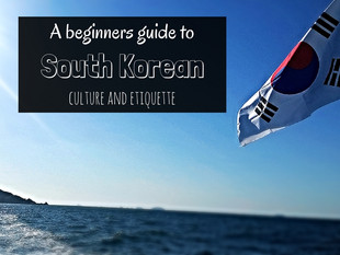 The Beginners Guide to South Korean Culture and Etiquette