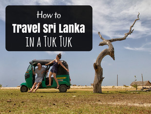 How to Travel Sri Lanka... In a Tuk Tuk